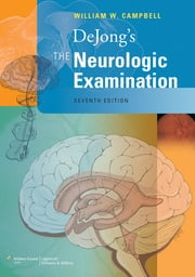 DeJong's The Neurologic Examination ebook by William W. Campbell