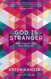 God Is Stranger - Foreword by Justin Welby ebook by Krish Kandiah
