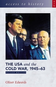 Access to History: The USA & the Cold War 1945-63 [Second Edition] ebook by Oliver Edwards