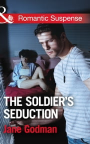 The Soldier's Seduction (Mills & Boon Romantic Suspense) (Sons of Stillwater, Book 2) ebook by Jane Godman