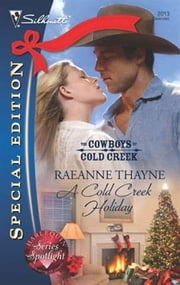 A Cold Creek Holiday ebook by RaeAnne Thayne