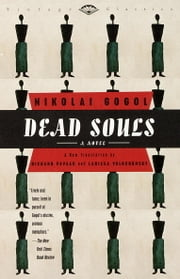 Dead Souls - A Novel ebook by Nikolai Gogol