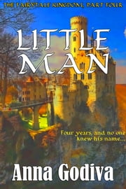 Little Man - A Retold Fairy Tale ebook by Anna Godiva