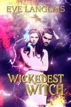Wickedest Witch ebook by Eve Langlais