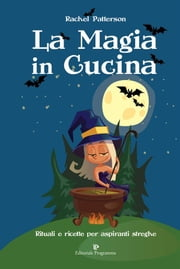 La magia in cucina ebook by Rachel Patterson