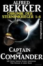 Chronik der Sternenkrieger - Captain und Commander ebook by Alfred Bekker