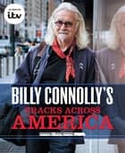 Billy Connolly's Tracks Across America ebook by Billy Connolly