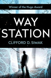 Way Station ebook by Clifford D. Simak