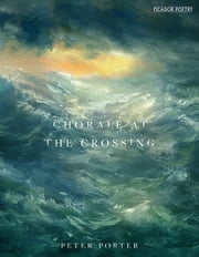 Chorale at the Crossing ebook by Peter Porter