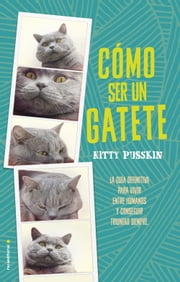 Cómo ser un gatete ebook by Kitty Pusskin, Carol Isern