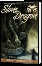 Stone Dragon ebook by Klay Testamark