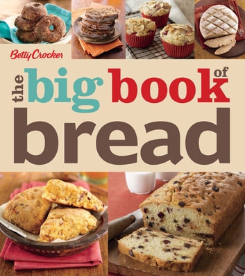 Betty Crocker The Big Book of Bread ebook by Betty Crocker