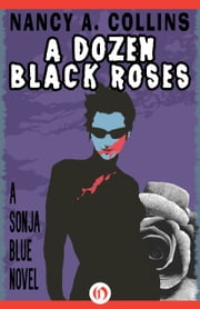 A Dozen Black Roses ebook by Nancy A Collins