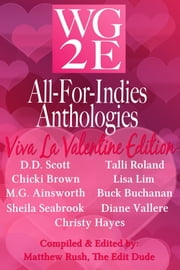 The WG2E All-For-Indies Anthologies: Viva La Valentine Edition ebook by D. D. Scott