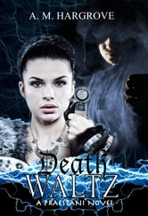 Death Waltz (A Praestani Novel Book 2) ebook by A.M. Hargrove