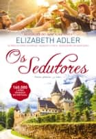 Os Sedutores ebook by Elizabeth Adler