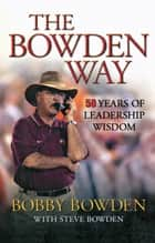 The Bowden Way ebook by Bobby Bowden,Steve Bowden