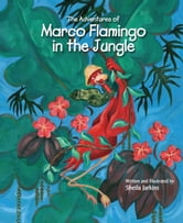 The Adventures of Marco Flamingo in the Jungle ebook by Sheila Jarkins