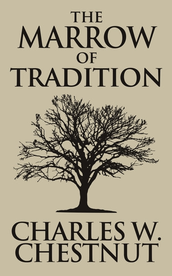 The Marrow of Tradition ekitaplar by Charles Waddell Chesnutt