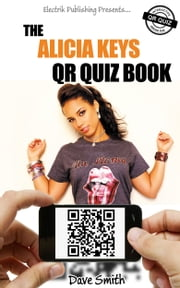 The Alicia Keys QR Quiz Book ebook by Dave Smith