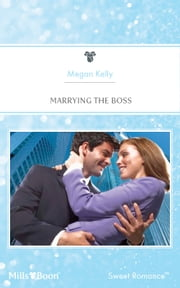 Marrying The Boss ebook by Megan Kelly