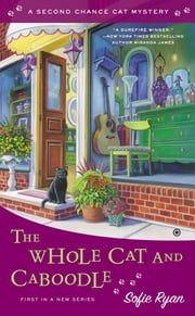 The Whole Cat and Caboodle - Second Chance Cat Mystery ebook by Sofie Ryan