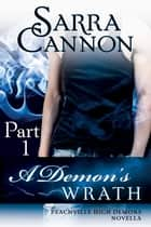 A Demon's Wrath: Part I ebook by Sarra Cannon