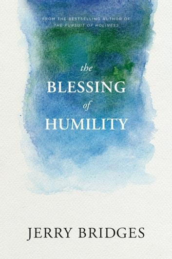 The Blessing of Humility ebook by Jerry Bridges