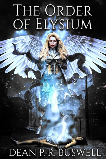 The Order of Elysium - The Aetheric Wars Trilogy, #1 ebook by Dean P.R. Buswell