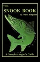 The Snook Book ebook by Frank Sargeant