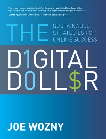 The Digital Dollar - Sustainable Strategies for Online Success ebook by Joe Wozny