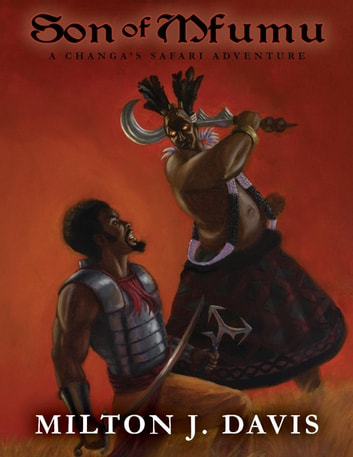 Son of Mfumu - Changa's Safari, #4 ebook by Milton Davis