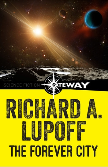 The Forever City ebook by Richard A. Lupoff