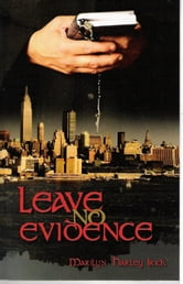 Leave No Evidence ebook by Marilyn Harley Irick
