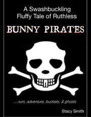 Bunny Pirates ebook by Stacy Smith