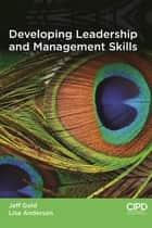 Developing Leadership and Management Skills ebook by Jeffrey Gold, Lisa Anderson