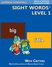 Sight Words Plus Level 1: Sight Words Flash Cards with Critters for Pre-Kindergarten & Up eBook von William Robert Stanek