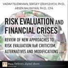 Risk Evaluation and Financial Crises ebook by Vadim Tsudikman,Sergey Izraylevich Ph.D.,Arsen Balishyan Ph.D., CFA