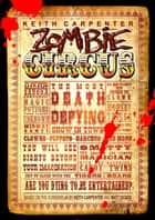 Zombie Circus ebook by Keith Carpenter