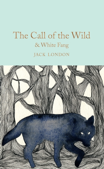 The Call of the Wild & White Fang ebook by Jack London