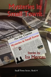 Mysteries in Small Towns ebook by Iza Moreau
