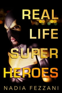 Real Life Super Heroes ebook by Nadia Fezzani