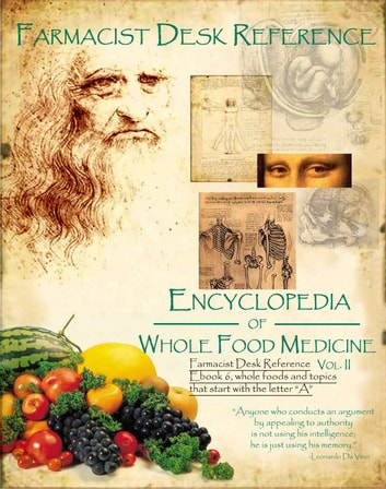 Farmacist Desk Reference Ebook 6, Whole Foods and topics that start with the letter A - Farmacist Desk Reference E book series ebook by Don Tolman