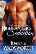 Highlander's Seduction - The Matheson Brothers, #3 ebook door Joanne Wadsworth