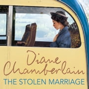 The Stolen Marriage - The Twisting, Turning, Most Heartbreaking Mystery You'll Read This Year audiobook by Diane Chamberlain