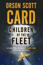 Children of the Fleet ebook by Orson Scott Card