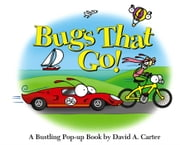 Bugs That Go! (enhanced eBook edition) - A Bustling Pop-up Book ebook by David  A. Carter,David  A. Carter
