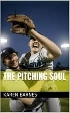 The Pitching Soul ebook by Karen Barnes