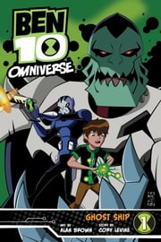 Ben 10 Omniverse: Ghost Ship ebook by Cory Levine,Alan Brown