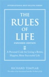 The Rules of Life, Expanded Edition: A Personal Code for Living a Better, Happier, More Successful Life - A Personal Code for Living a Better, Happier, More Successful Life ebook by Richard Templar